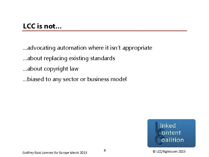LCC is not… …advocating automation where it isn't appropriate …about replacing existing standards …about