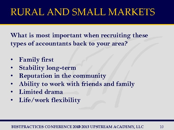 RURAL AND SMALL MARKETS What is most important when recruiting these types of accountants