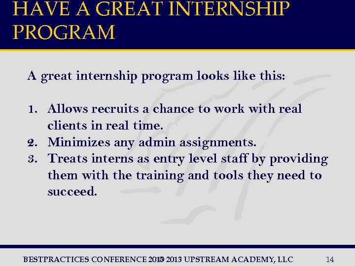 HAVE A GREAT INTERNSHIP PROGRAM A great internship program looks like this: 1. Allows