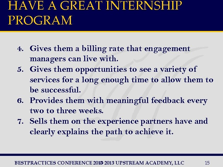 HAVE A GREAT INTERNSHIP PROGRAM 4. Gives them a billing rate that engagement managers
