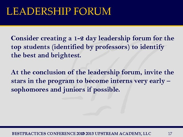 LEADERSHIP FORUM Consider creating a 1 -2 day leadership forum for the top students