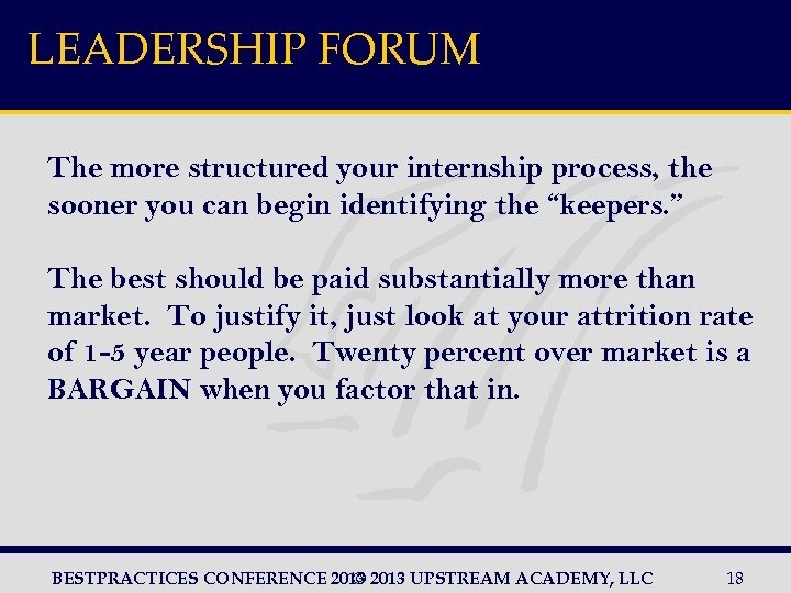 LEADERSHIP FORUM The more structured your internship process, the sooner you can begin identifying