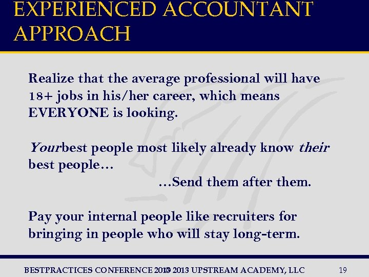 EXPERIENCED ACCOUNTANT APPROACH Realize that the average professional will have 18+ jobs in his/her