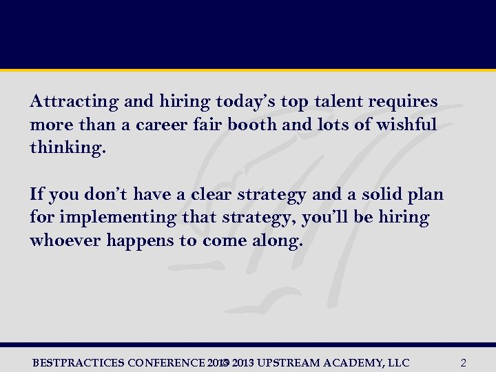 Attracting and hiring today's top talent requires more than a career fair booth and
