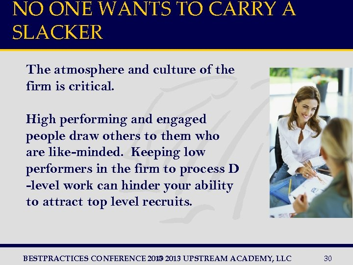 NO ONE WANTS TO CARRY A SLACKER The atmosphere and culture of the firm