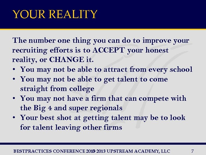 YOUR REALITY The number one thing you can do to improve your recruiting efforts