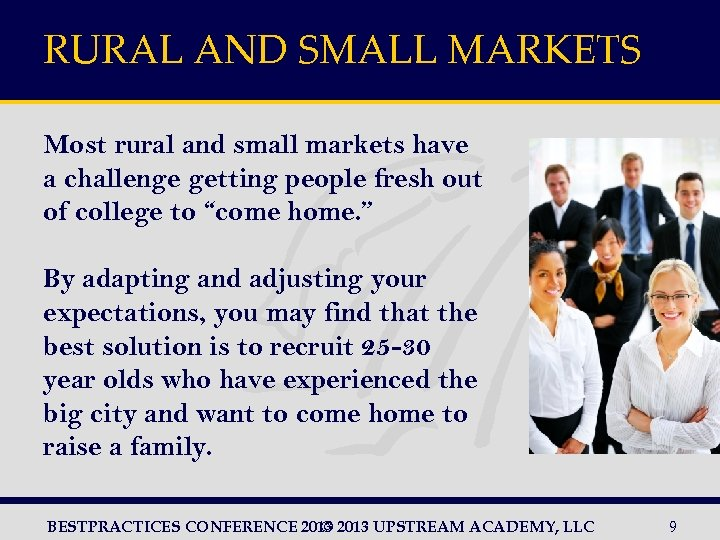 RURAL AND SMALL MARKETS Most rural and small markets have a challenge getting people