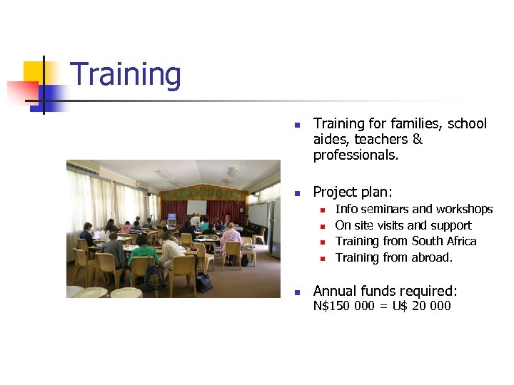 Training n n Training for families, school aides, teachers & professionals. Project plan: n