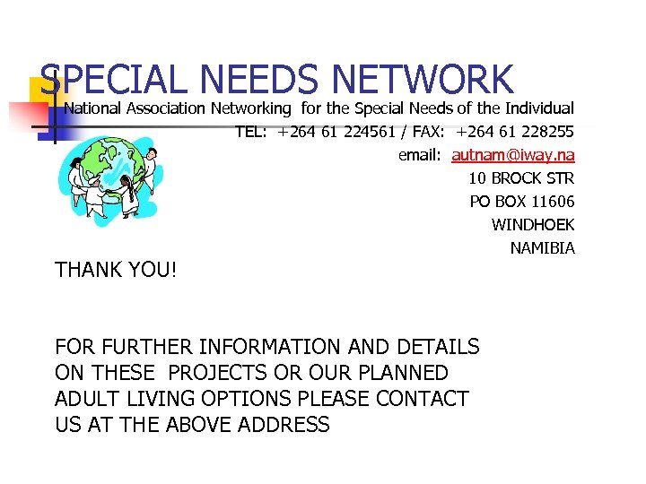 SPECIAL NEEDS NETWORK National Association Networking for the Special Needs of the Individual TEL: