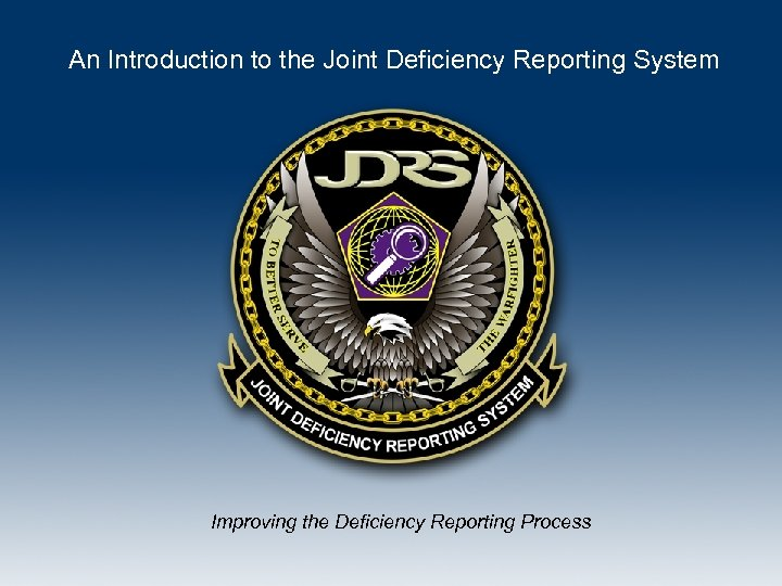 An Introduction to the Joint Deficiency Reporting System Improving the Deficiency Reporting Process