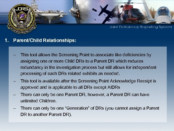 1. Parent/Child Relationships: – This tool allows the Screening Point to associate like deficiencies