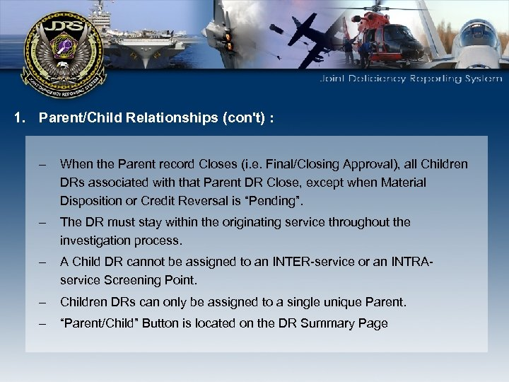 1. Parent/Child Relationships (con't) : – When the Parent record Closes (i. e. Final/Closing