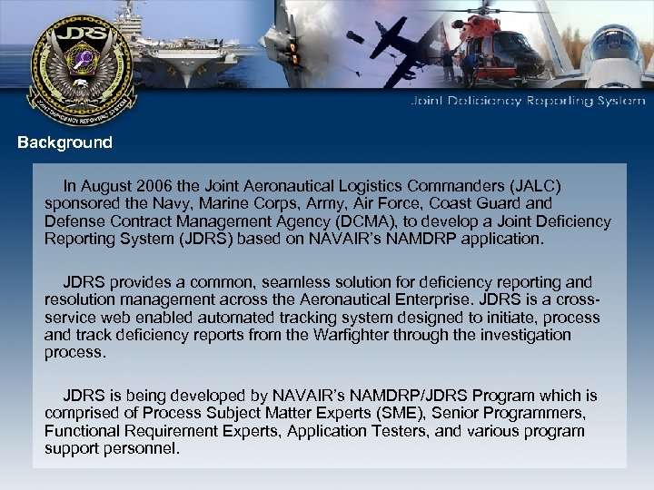 Background In August 2006 the Joint Aeronautical Logistics Commanders (JALC) sponsored the Navy, Marine
