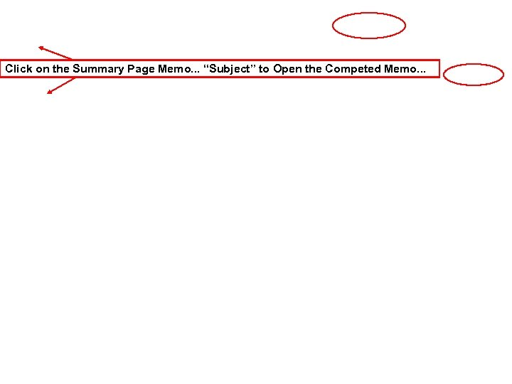 """Click on the Summary Page Memo. . . """"Subject"""" to Open the Competed Memo."""