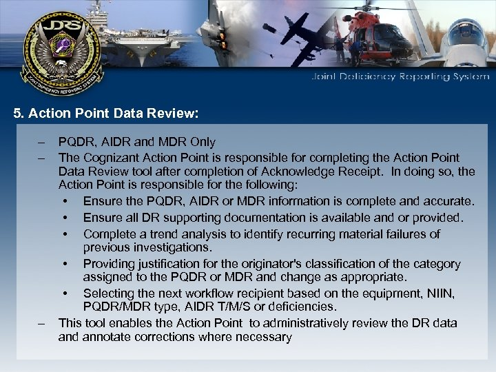 5. Action Point Data Review: – – – PQDR, AIDR and MDR Only The