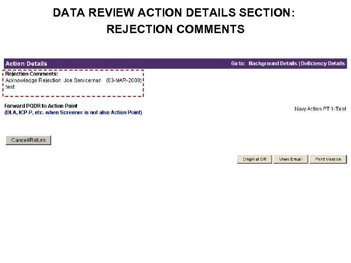 DATA REVIEW ACTION DETAILS SECTION: REJECTION COMMENTS