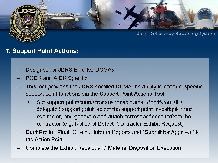 7. Support Point Actions: – Designed for JDRS Enrolled DCMAs – PQDR and AIDR