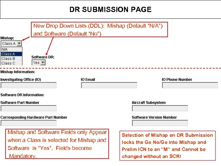"""DR SUBMISSION PAGE New Drop Down Lists (DDL): Mishap (Default """"N/A"""") and Software (Default"""