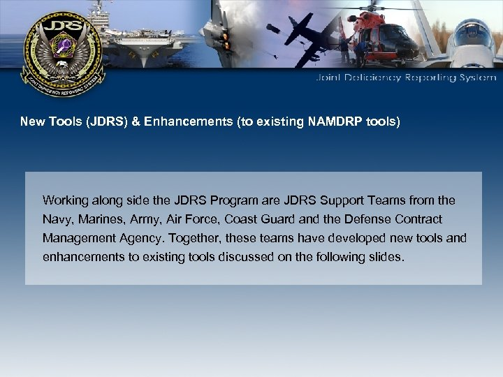 New Tools (JDRS) & Enhancements (to existing NAMDRP tools) Working along side the JDRS