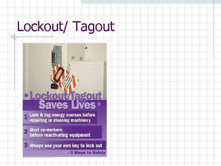 Lockout/ Tagout