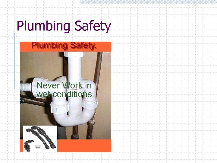 Plumbing Safety