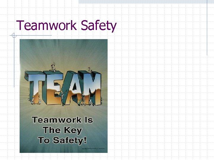 Teamwork Safety