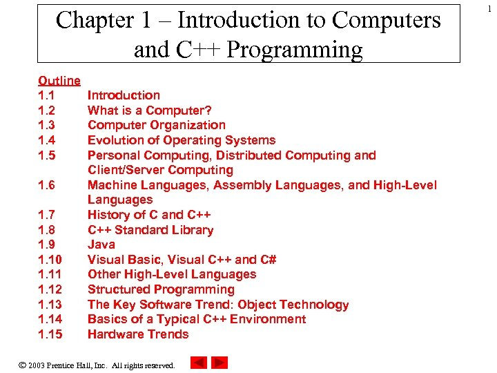 Chapter 1 – Introduction to Computers and C++ Programming Outline 1. 1 1. 2