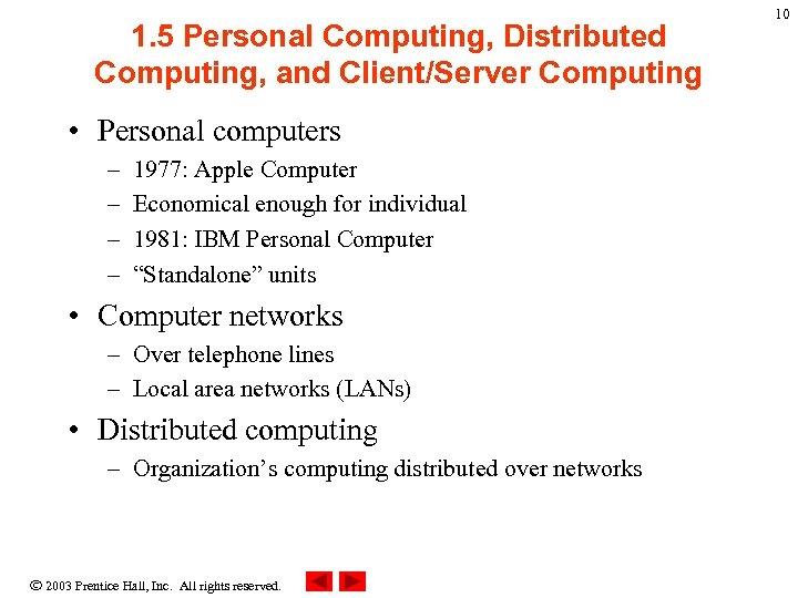 1. 5 Personal Computing, Distributed Computing, and Client/Server Computing • Personal computers – –