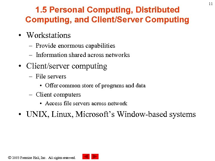 1. 5 Personal Computing, Distributed Computing, and Client/Server Computing • Workstations – Provide enormous