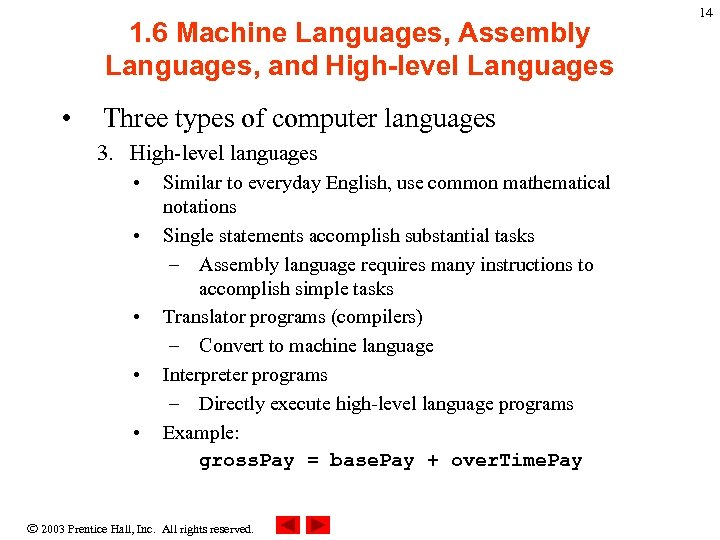 1. 6 Machine Languages, Assembly Languages, and High-level Languages • Three types of computer