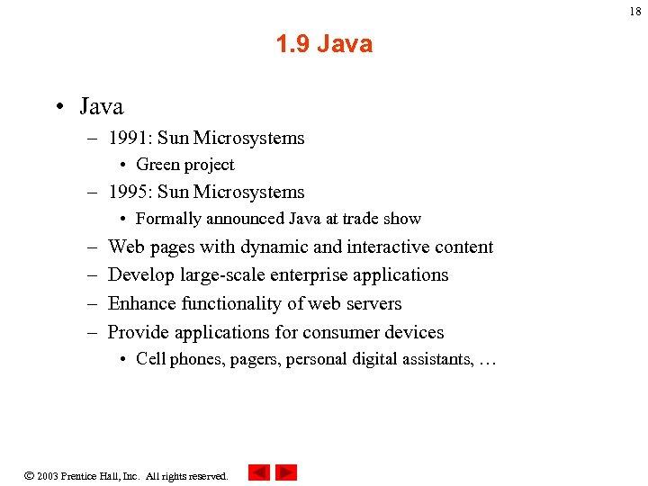 18 1. 9 Java • Java – 1991: Sun Microsystems • Green project –