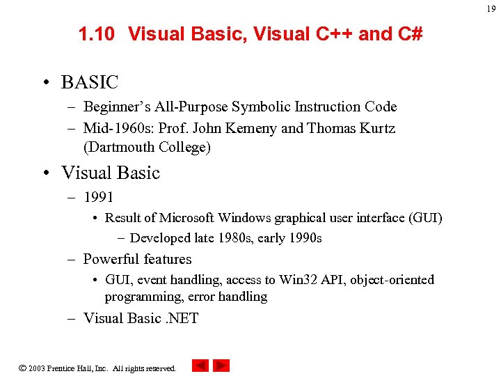 19 1. 10 Visual Basic, Visual C++ and C# • BASIC – Beginner's All-Purpose