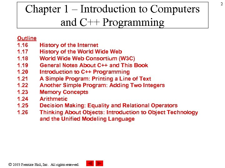 Chapter 1 – Introduction to Computers and C++ Programming Outline 1. 16 1. 17