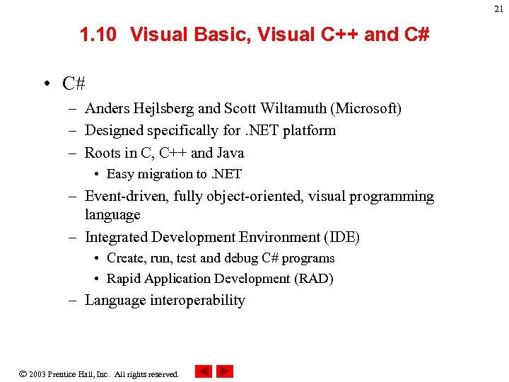 21 1. 10 Visual Basic, Visual C++ and C# • C# – Anders Hejlsberg
