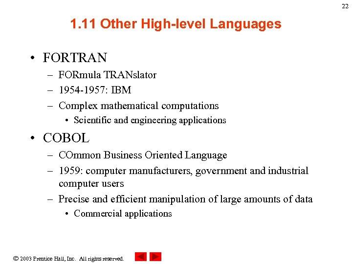 22 1. 11 Other High-level Languages • FORTRAN – FORmula TRANslator – 1954 -1957: