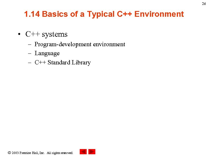 26 1. 14 Basics of a Typical C++ Environment • C++ systems – Program-development