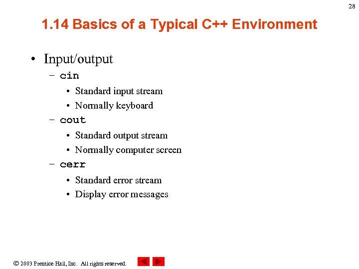 28 1. 14 Basics of a Typical C++ Environment • Input/output – cin •
