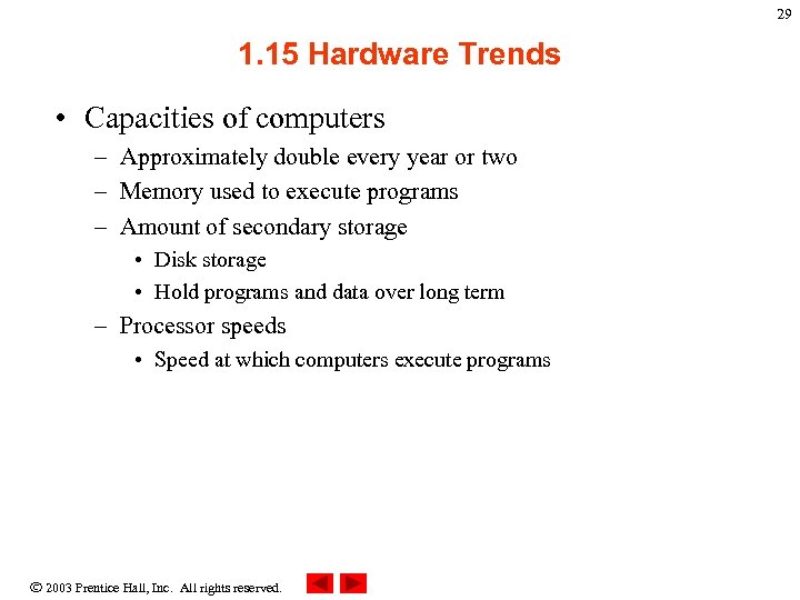29 1. 15 Hardware Trends • Capacities of computers – Approximately double every year