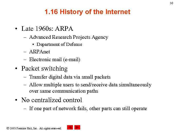 30 1. 16 History of the Internet • Late 1960 s: ARPA – Advanced