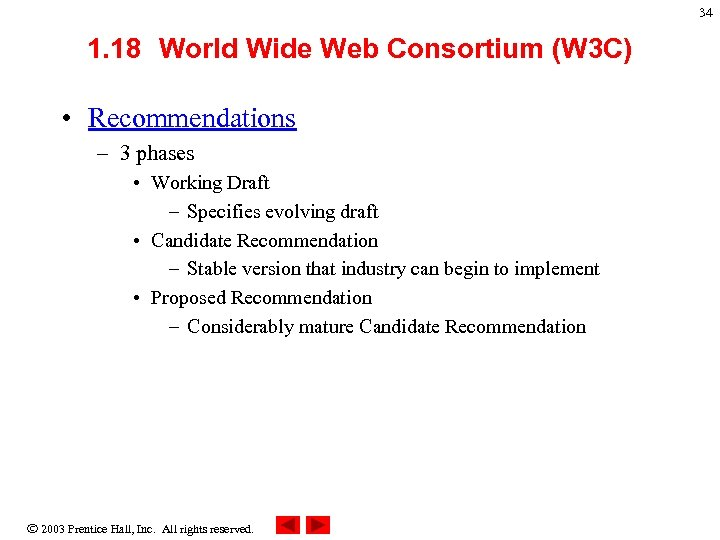 34 1. 18 World Wide Web Consortium (W 3 C) • Recommendations – 3