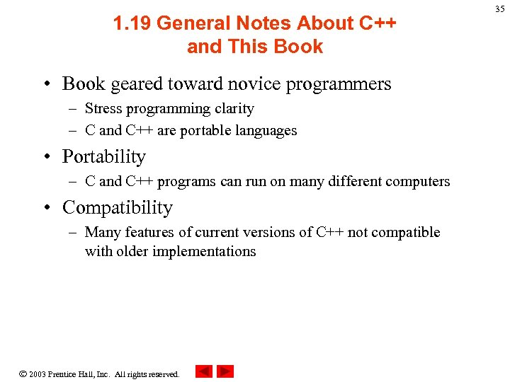 1. 19 General Notes About C++ and This Book • Book geared toward novice