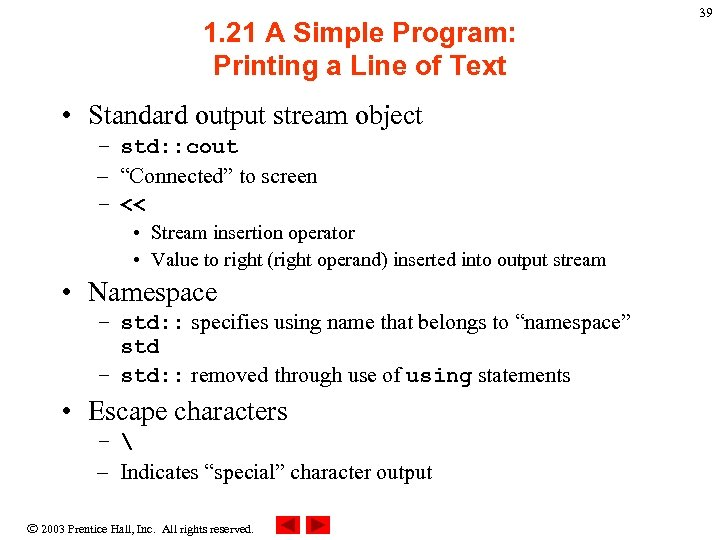 1. 21 A Simple Program: Printing a Line of Text • Standard output stream