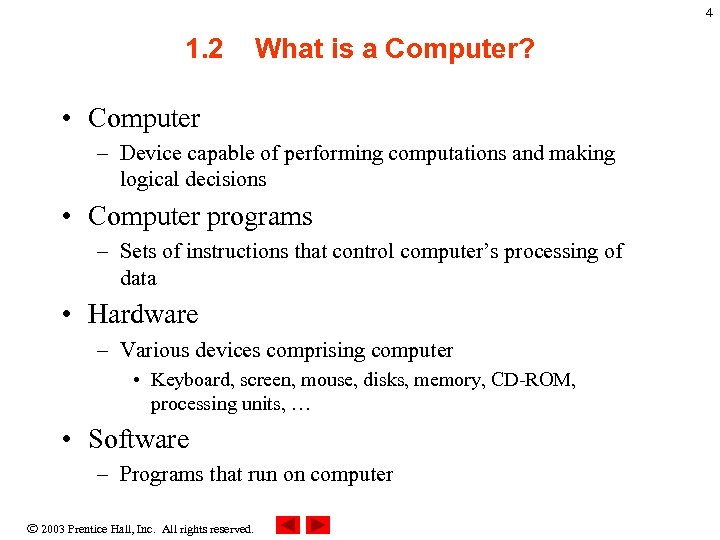 4 1. 2 What is a Computer? • Computer – Device capable of performing