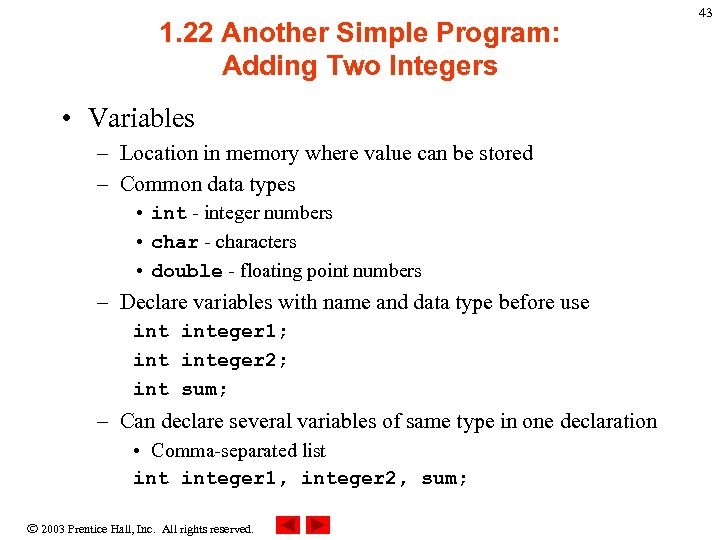 1. 22 Another Simple Program: Adding Two Integers • Variables – Location in memory