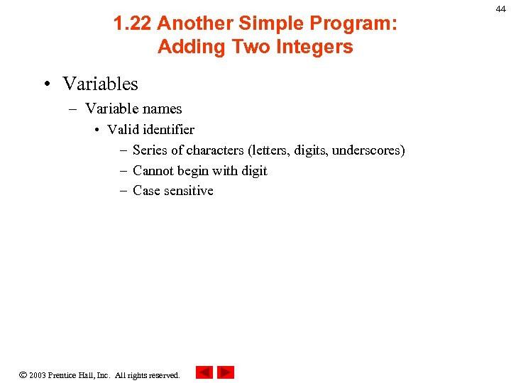1. 22 Another Simple Program: Adding Two Integers • Variables – Variable names •