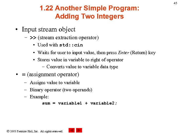 1. 22 Another Simple Program: Adding Two Integers • Input stream object – >>