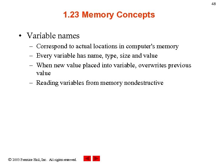48 1. 23 Memory Concepts • Variable names – Correspond to actual locations in