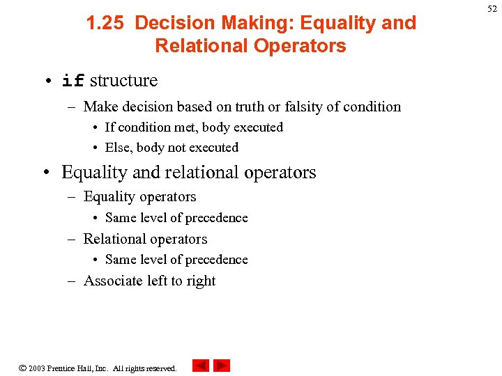 1. 25 Decision Making: Equality and Relational Operators • if structure – Make decision