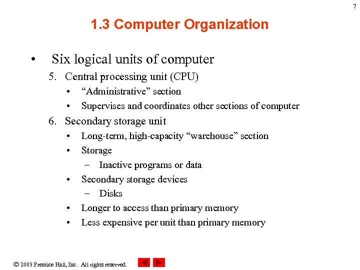 7 1. 3 Computer Organization • Six logical units of computer 5. Central processing