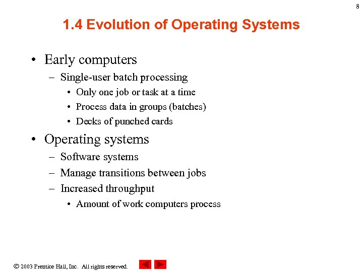 8 1. 4 Evolution of Operating Systems • Early computers – Single-user batch processing